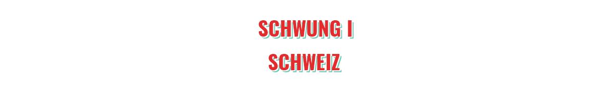 Schwung i Schweiz